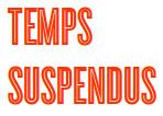 Temps suspendus